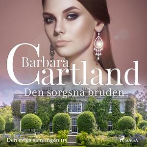 Den sorgsna bruden (ljudbok) av Barbara Cartlan