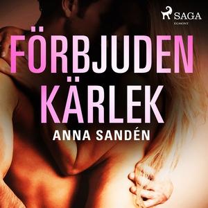 Förbjuden kärlek (ljudbok) av Anna Sandén