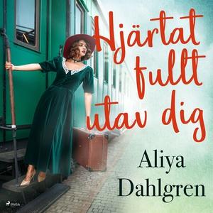 Hjärtat fullt utav dig (ljudbok) av Aliya Dahlg