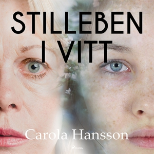 Stilleben i vitt (ljudbok) av Carola Hansson