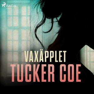 Vaxäpplet (ljudbok) av Tucker Coe