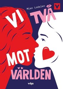 Vi två mot världen (e-bok) av Mian Lodalen