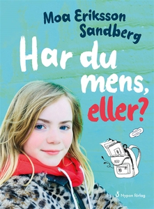 Har du mens, eller? (e-bok) av Moa Eriksson San
