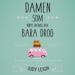 Damen som köpte en buss och bara drog (ljudbok)