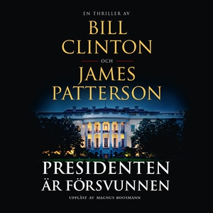 Presidenten är försvunnen (ljudbok) av James Pa