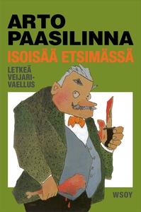 Isoisää etsimässä (e-bok) av Arto Paasilinna