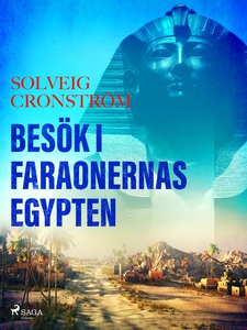 Besök i faraonernas Egypten (e-bok) av Solveig