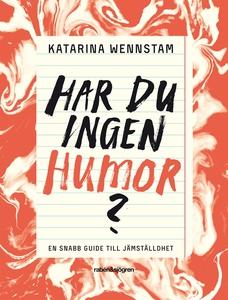 Har du ingen humor? (e-bok) av Katarina Wennsta