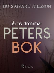 År av drömmar – Peters bok (e-bok) av Bo Sigvar