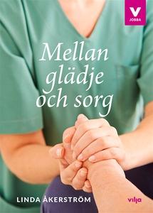 Mellan glädje och sorg (ljudbok) av Linda Åkers