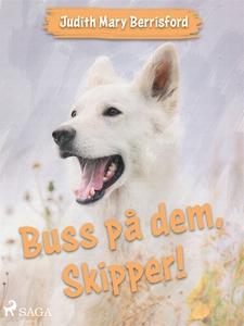 Buss på dem, Skipper! (e-bok) av Judith Mary Be