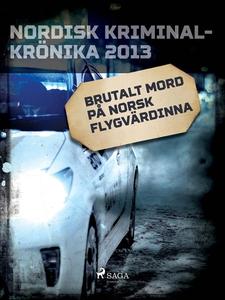 Brutalt mord på norsk flygvärdinna (e-bok) av D