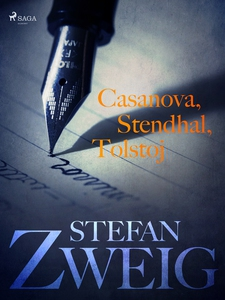 Casanova, Stendhal, Tolstoj (e-bok) av Stefan Z