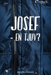 Josef - en tjuv? (e-bok) av Jeanette Jonasson