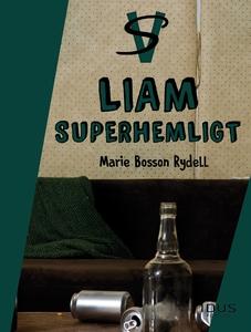 Liam : Superhemligt (e-bok) av Marie Bosson Ryd