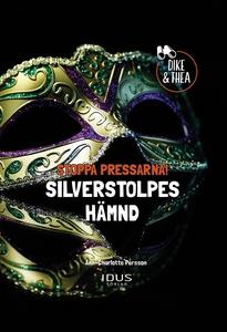 Stoppa Pressarna! : Silverstolpes Hämnd (e-bok)