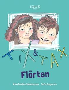 Tix & Tax : flörten (e-bok) av Åsa-Caroline Sal