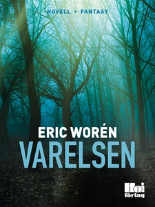 Varelsen (e-bok) av Eric Worén