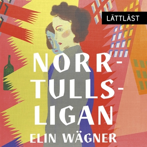 Norrtullsligan / Lättläst (ljudbok) av Elin Wäg