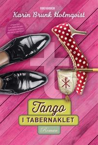 Tango i Tabernaklet (e-bok) av Karin Brunk Holm