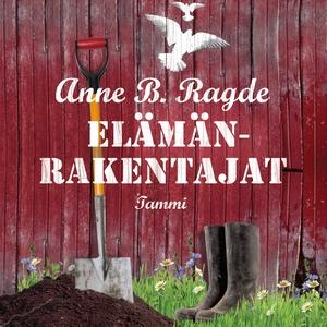 Elämänrakentajat (ljudbok) av Anne B. Ragde