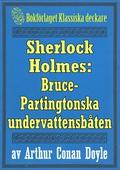 Sherlock Holmes: Äventyret med Bruce-Partingtonska undervattensbåten – Återutgivning av text från 1926