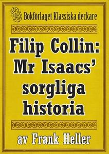 Filip Collin: Mr Isaacs' sorgliga historia. Åte