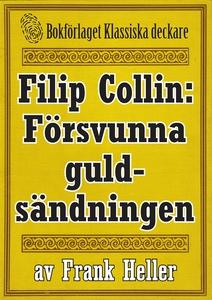 Filip Collin: Den försvunna guldsändningen. Åte