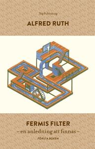 Fermis Filter: En anledning att finnas (e-bok)