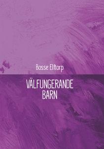 Välfungerande barn (e-bok) av Bosse Elftorp