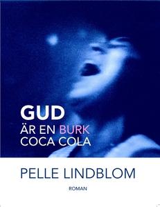 Gud är en burk coca cola (ljudbok) av Pelle Lin