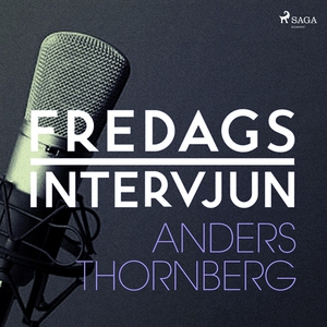 Fredagsintervjun - Anders Thornberg (ljudbok) a