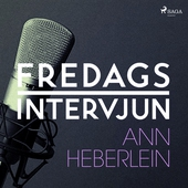 Fredagsintervjun - Ann Heberlein