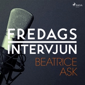 Fredagsintervjun - Beatrice Ask