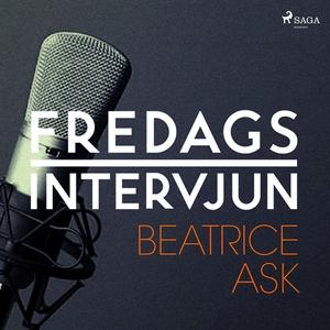 Fredagsintervjun - Beatrice Ask (ljudbok) av Fr