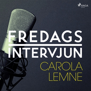 Fredagsintervjun - Carola Lemne (ljudbok) av Fr