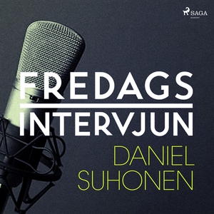 Fredagsintervjun - Daniel Suhonen (ljudbok) av
