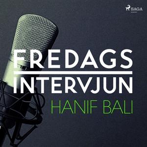 Fredagsintervjun - Hanif Bali (ljudbok) av Fred