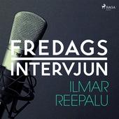 Fredagsintervjun - Ilmar Reepalu