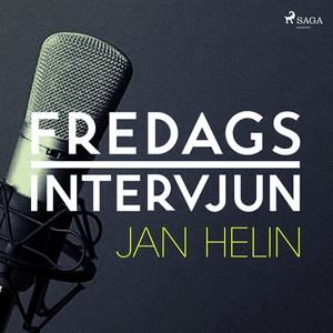 Fredagsintervjun - Jan Helin (ljudbok) av Freda
