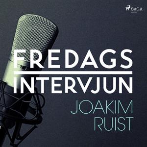 Fredagsintervjun - Joakim Ruist (ljudbok) av Fr
