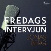 Fredagsintervjun - Jonas Berg