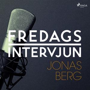Fredagsintervjun - Jonas Berg (ljudbok) av Fred