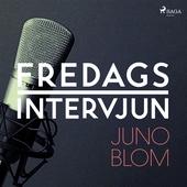 Fredagsintervjun - Juno Blom