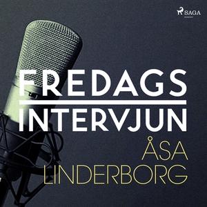Fredagsintervjun - Åsa Linderborg (ljudbok) av