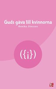 Guds gåva till kvinnorna (e-bok) av Annika Jöns
