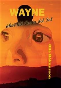 Wayne åker till Costa del Sol (e-bok) av Olle H