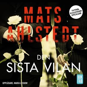 Den sista vilan (ljudbok) av Mats Ahlstedt