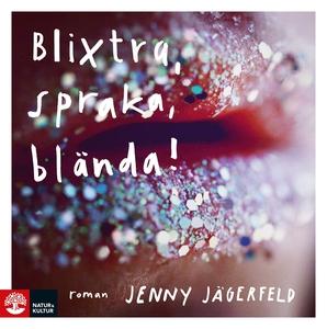 Blixtra, spraka, blända! (ljudbok) av Jenny Jäg
