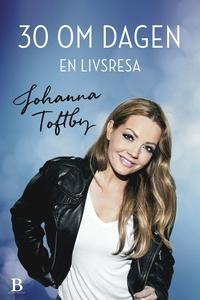 30 om dagen - en livsresa (e-bok) av Johanna To